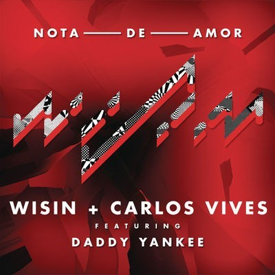 Wisin & Carlos Vives Ft. Daddy Yankee - Nota De Amor