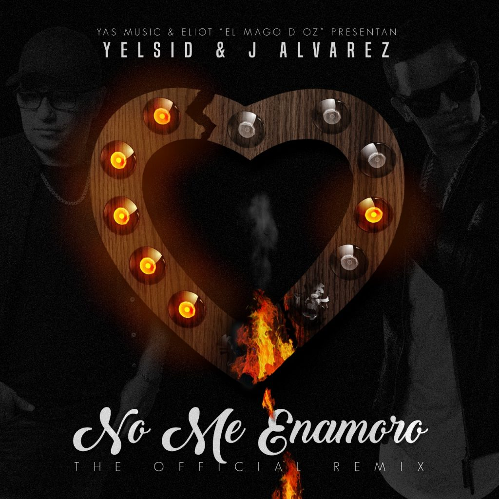 Yelsid Ft. J Alvarez - No Me Enamoro (Official Remix)