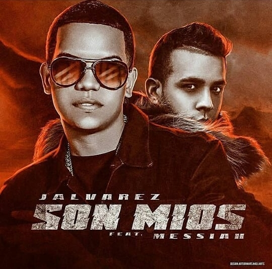 J Alvarez Ft. Messiah - Son Míos