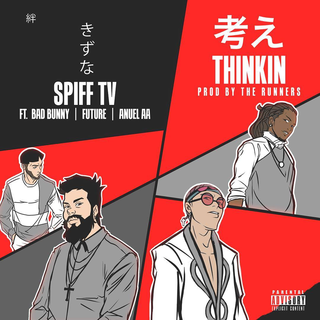 Spiff TV Ft. Bad Bunny, Future & Anuel AA - Thinkin