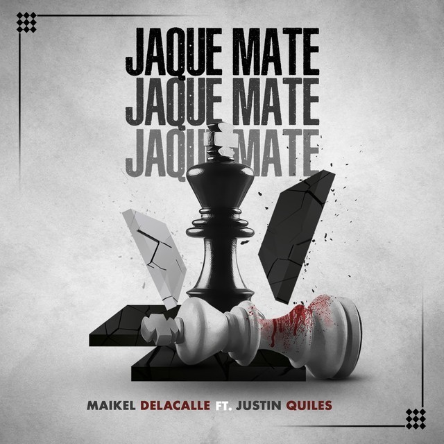 Maikel Delacalle Ft. Justin Quiles - Jaque Mate