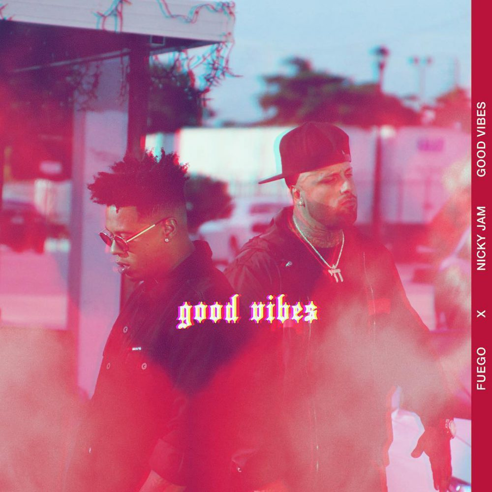 Fuego & Nicky Jam – Good Vibes