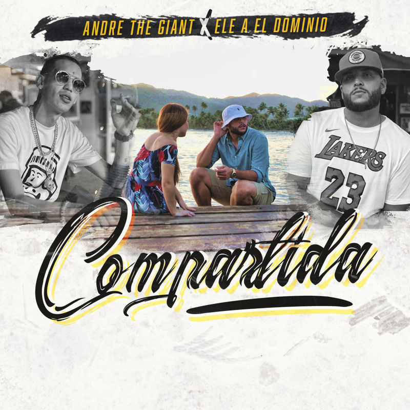 Andre The Giant & Ele A El Dominio – Compartida
