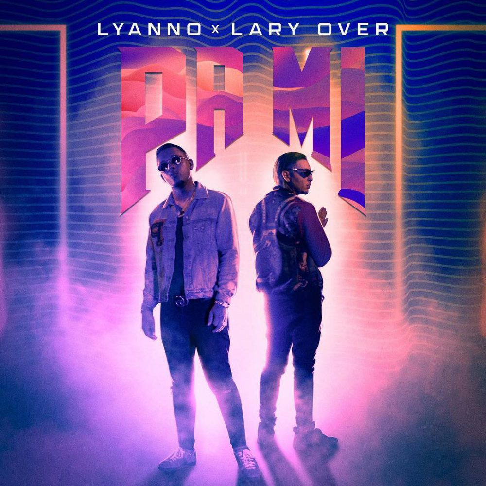 Lyanno Ft. Lary Over - Pa' Mí