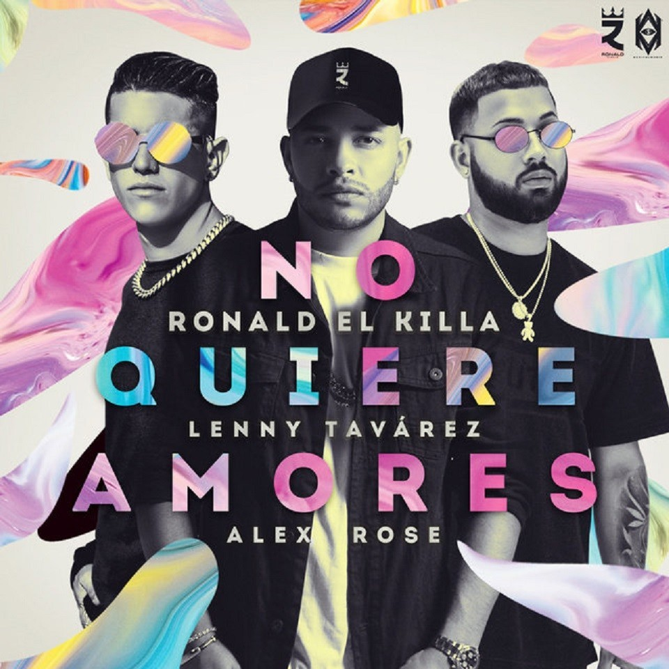 Ronald El Killa Ft. Lenny Tavárez & Alex Rose - No Quiere Amores
