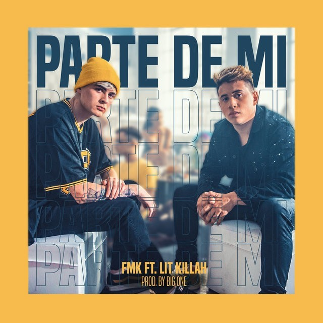 FMK Ft. Lit Killah - Parte De Mí