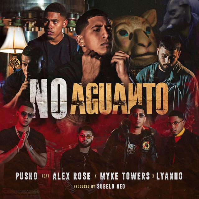 Pusho, Myke Towers, Alex Rose & Lyanno - No Aguanto