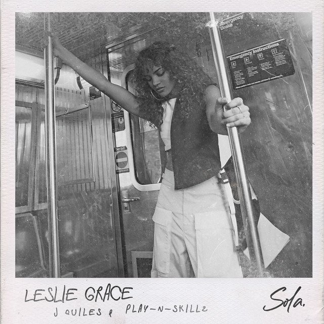 Leslie Grace Ft. Justin Quiles & Play-N-Skillz – Sola