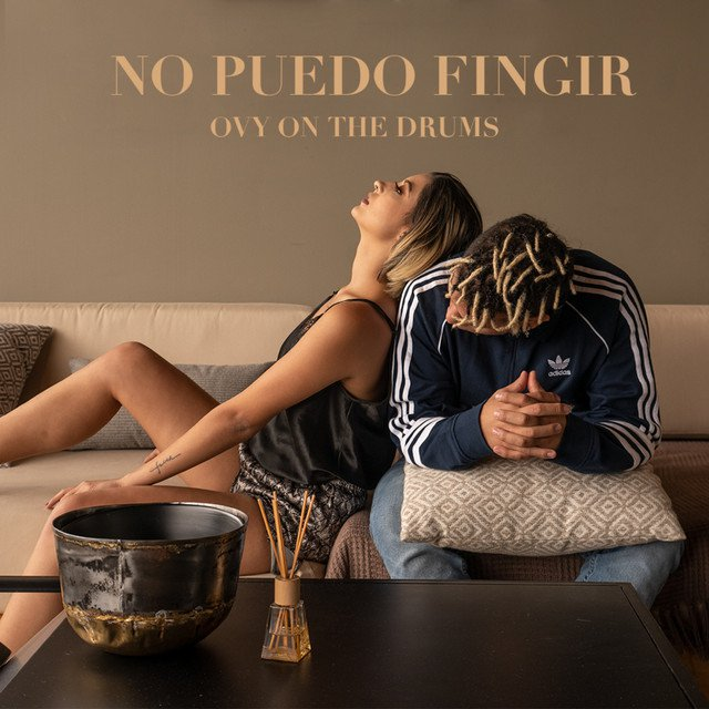 Ovy On The Drums - No Puedo Fingir